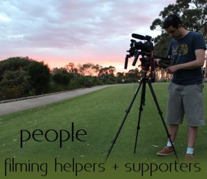 People - filming helpers + supporters